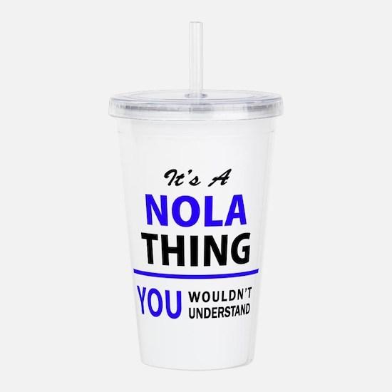 It's NOLA thing, you w Acrylic Double-wall Tumbler