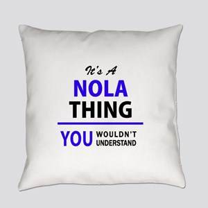 It's NOLA thing, you wouldn't unde Everyday Pillow