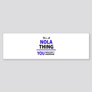 It's NOLA thing, you wouldn't under Bumper Sticker
