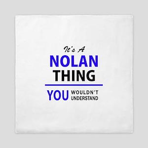 It's NOLAN thing, you wouldn't underst Queen Duvet