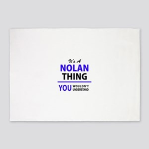 It's NOLAN thing, you wouldn't unde 5'x7'Area Rug