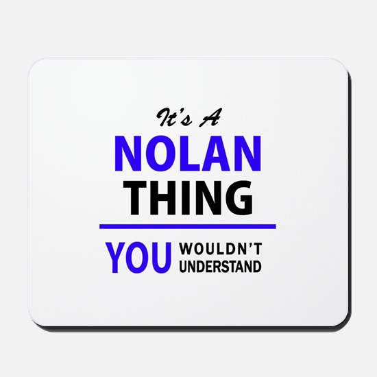 It's NOLAN thing, you wouldn't understan Mousepad