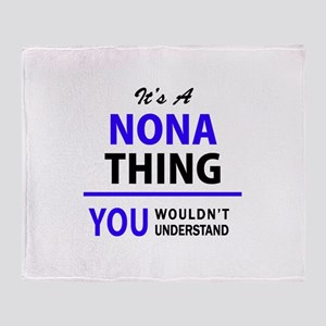 It's NONA thing, you wouldn't unders Throw Blanket
