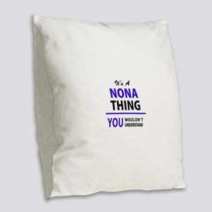 It's NONA thing, you wouldn't Burlap Throw Pillow