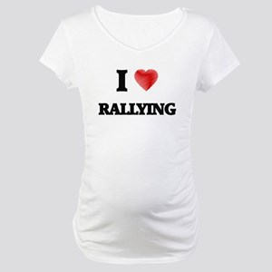 I Love Rallying Maternity T-Shirt
