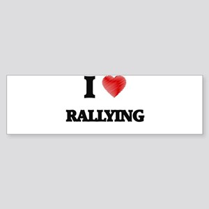 I Love Rallying Bumper Sticker