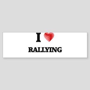 I Love Rallying Bumper Sticker