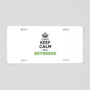 Rothbard I cant keeep calm Aluminum License Plate