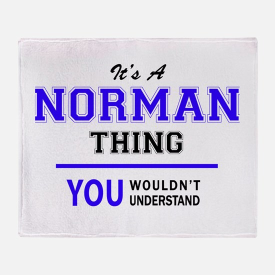 It's NORMAN thing, you wouldn't unde Throw Blanket