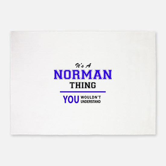 It's NORMAN thing, you wouldn't und 5'x7'Area Rug
