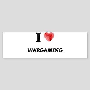 I Love Wargaming Bumper Sticker