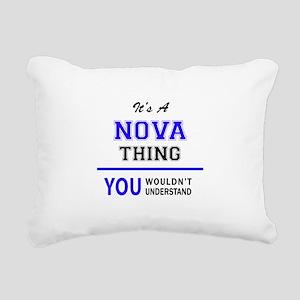 It's NOVA thing, you wou Rectangular Canvas Pillow