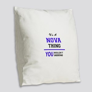 It's NOVA thing, you wouldn't Burlap Throw Pillow