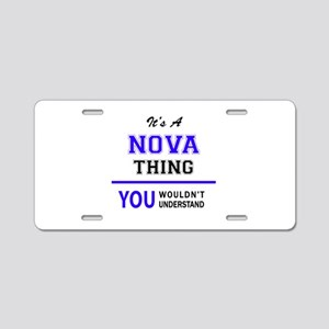 It's NOVA thing, you wouldn Aluminum License Plate