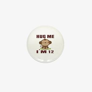 Hug Me I Am 12 Mini Button