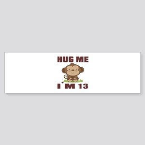 Hug Me I Am 13 Sticker (Bumper)