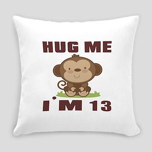 Hug Me I Am 13 Everyday Pillow