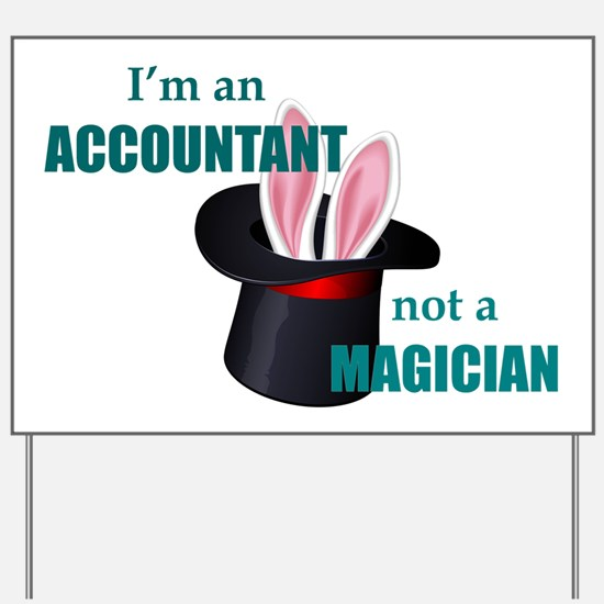 Accountant Not a Magician - Gifts for Ac Yard Sign