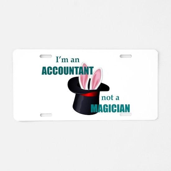 Accountant Not a Magician - Aluminum License Plate