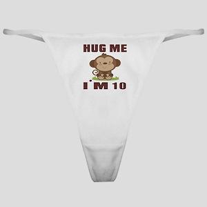 Hug Me I Am 10 Classic Thong