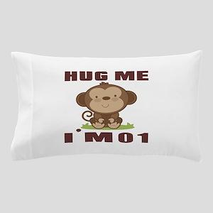 Hug Me I Am 01 Pillow Case