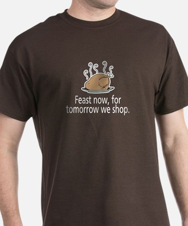 Feast Now T-Shirt