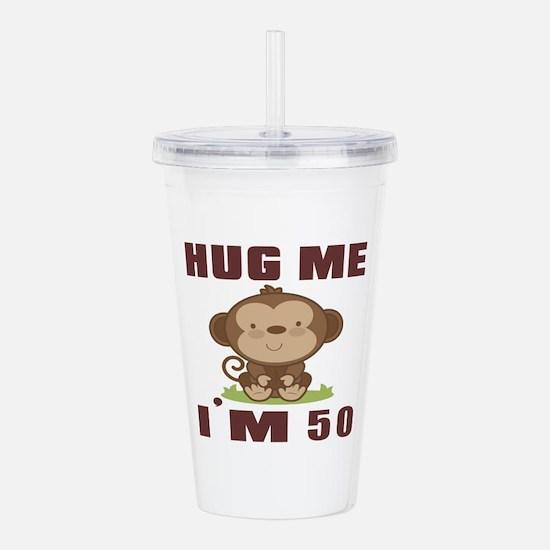 Hug Me I Am 50 Acrylic Double-wall Tumbler