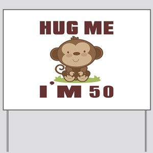 Hug Me I Am 50 Yard Sign
