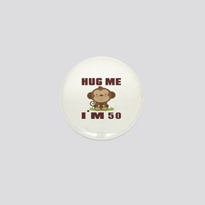 Hug Me I Am 50 Mini Button