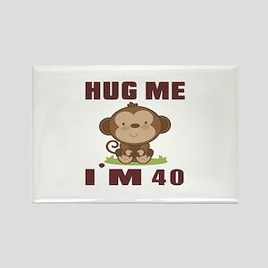 Hug Me I Am 40 Rectangle Magnet