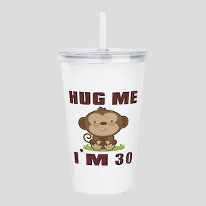 Hug Me I Am 30 Acrylic Double-wall Tumbler
