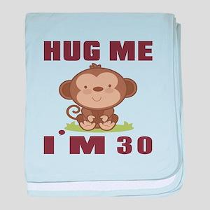 Hug Me I Am 30 baby blanket