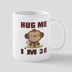 Hug Me I Am 30 Mug