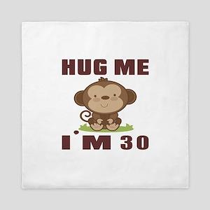 Hug Me I Am 30 Queen Duvet