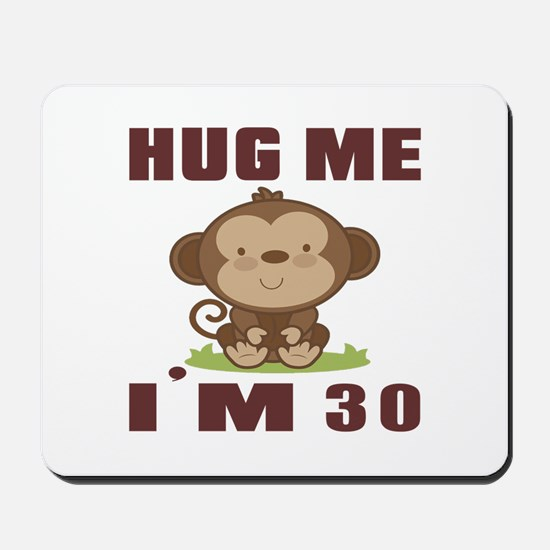 Hug Me I Am 30 Mousepad
