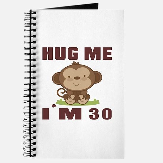 Hug Me I Am 30 Journal