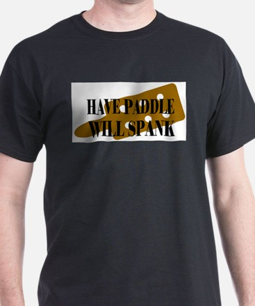 """Have Paddle Will Spank"" T-Shirt"