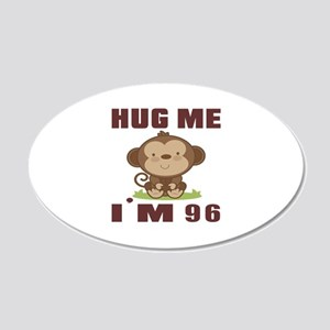 Hug Me I Am 96 20x12 Oval Wall Decal