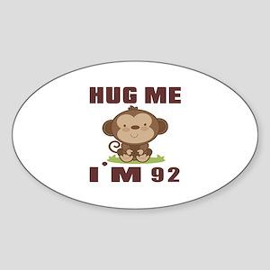 Hug Me I Am 92 Sticker (Oval)