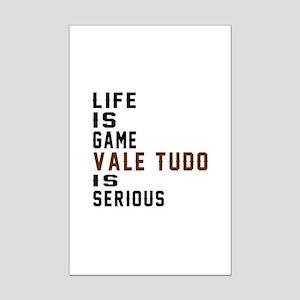 Life Is Game Vale Tudo Is Seriou Mini Poster Print