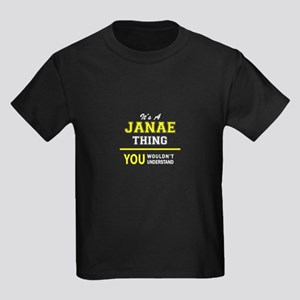 JANAE thing, you wouldn't understand ! T-Shirt