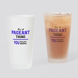 It's PAGEANT thing, you wouldn't un Drinking Glass