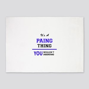 It's PAING thing, you wouldn't unde 5'x7'Area Rug