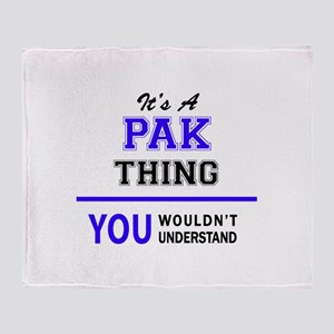 It's PAK thing, you wouldn't underst Throw Blanket
