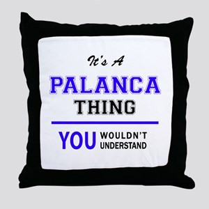 It's PALANCA thing, you wouldn't unde Throw Pillow