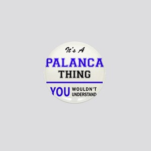 It's PALANCA thing, you wouldn't under Mini Button
