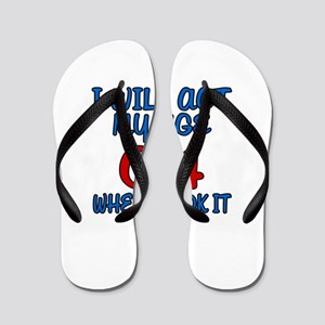 I Will Act My Age 04 When I Look It Flip Flops