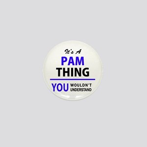 It's PAM thing, you wouldn't understan Mini Button