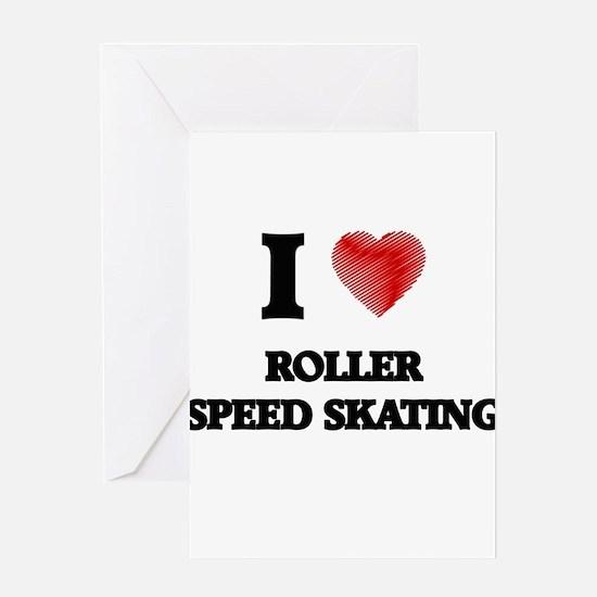 I Love Roller Speed Skating Greeting Cards