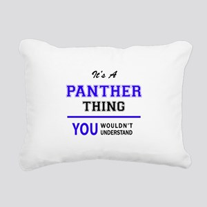 It's PANTHER thing, you Rectangular Canvas Pillow
